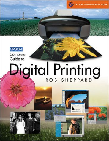 9781579904272: Epson Complete Guide to Digital Printing (A Lark Photography Book)
