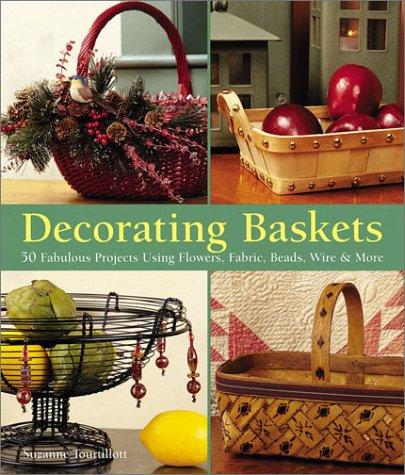 Decorating Baskets: Suzanne J. E. Tourtillott