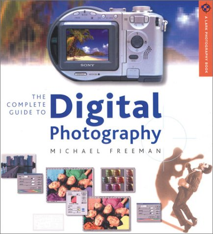 9781579904449: The Complete Guide to Digital Photography