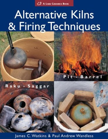 9781579904555: Alternative Kilns and Firing Techniques (Lark Ceramics Books)