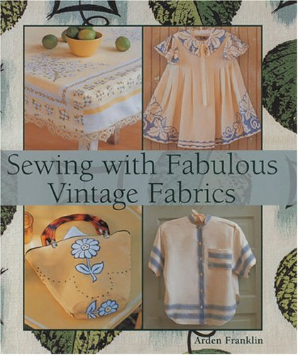 9781579904579: Sewing with Fabulous Vintage Fabrics