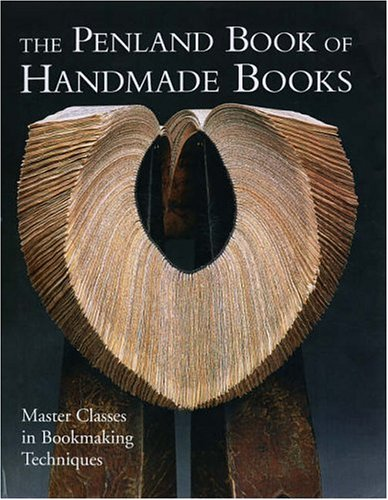 The Penland Book of Handmade Books: Master Classes in Bookmaking Technique (First Edition): LaFerla...