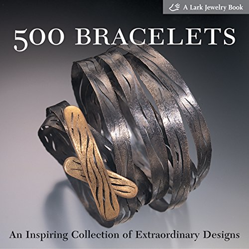 9781579904807: 500 Bracelets: An Inspiring Collection of Extraordinary Designs (500 Series)