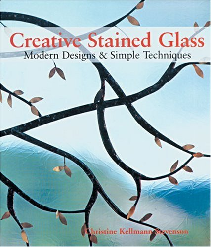 9781579904876: Creative Stained Glass: Modern Designs & Simple Techniques