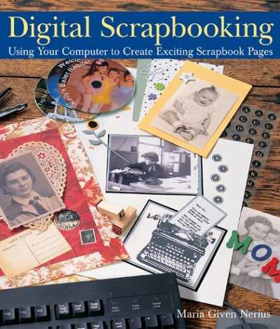 9781579904999: Digital Scrapbooking: Using Your Computer to Create Exciting Scrapbook Pages