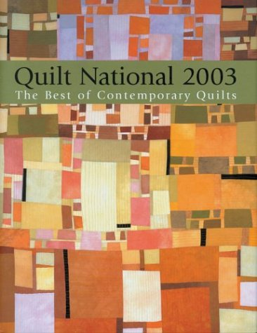 9781579905033: Quilt National 2003: The Best of Contemporary Quilts