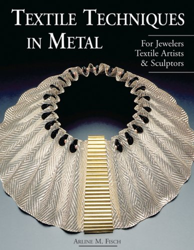 9781579905149: Textile Techniques in Metal: For Jewelers, Textile Artists and Sculptors