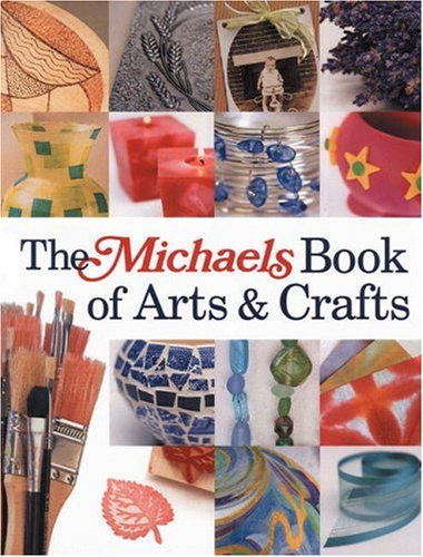 9781579905309: The Michaels Book of Arts & Crafts