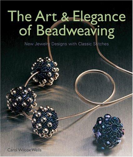 9781579905330: Art and Elegance of Beadweaving