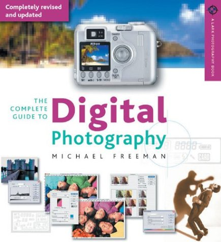 9781579905347: The Complete Guide to Digital Photography, 2nd Edition: Completely Revised and Updated (A Lark Photography Book)