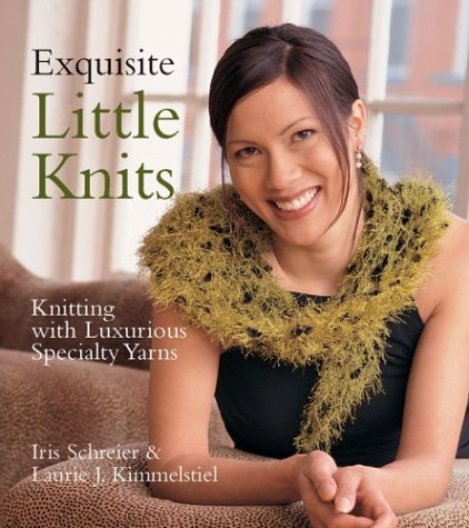 9781579905361: Exquisite Little Knits: Knitting with Luxurious Specialty Yarns
