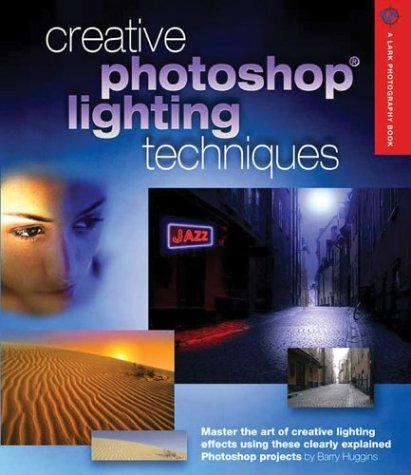 9781579905385: Creative Photoshop Lighting Techniques (A Lark Photography Book)