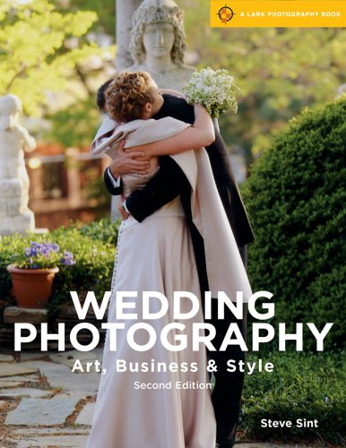 9781579905460: Wedding Photography, 2nd Edition: Art, Business & Style (A Lark Photography Book)