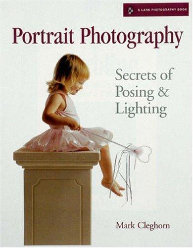 9781579905484: Portrait Photography: Secrets of Posing and Lighting (Lark Photography Book)
