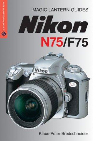 Magic Lantern Guides: Nikon N75/F75 (A Lark: Bredschneider, Klaus-Peter