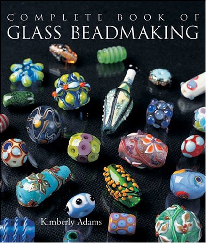 9781579905729: The Complete Book of Glass Beadmaking