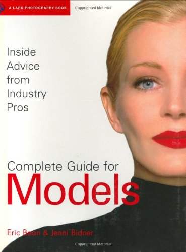 9781579905767: Complete Guide for Models: Inside Advice from Industry Pros for Fashion Modeling