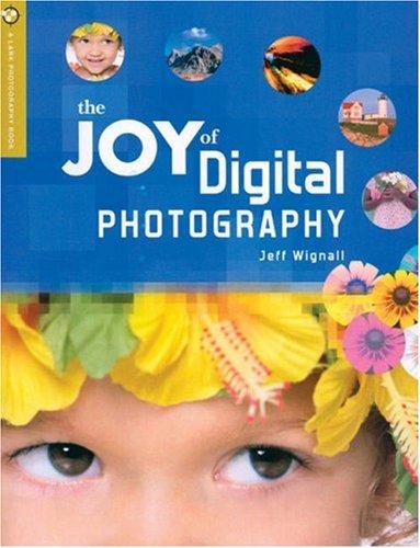 9781579905781 The Joy Of Digital Photography A Lark Book
