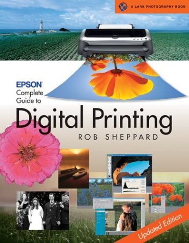 9781579905866: Epson Complete Guide to Digital Printing: Updated Edition (A Lark Photography Book)