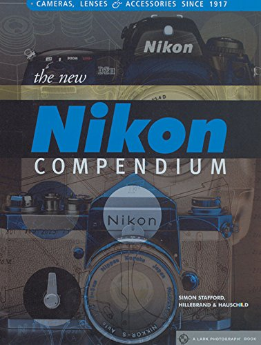 9781579905927: The New Nikon Compendium: Cameras, Lenses & Accessories Since 1917 (Lark Photography Book)