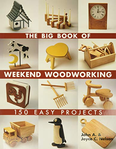 9781579906009: The Big Book of Weekend Woodworking: 150 Easy Projects (Big Book of ... Series)