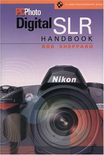 "9781579906023: ""PCPhoto"" Digital SLR Handbook (Lark Photography Book (Paperback))"