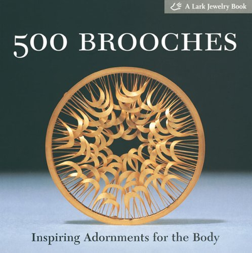 9781579906122: 500 Brooches: Inspiring Adornments for the Body