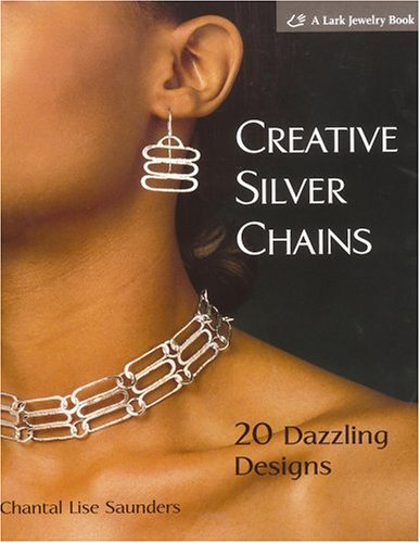 9781579906153: Creative Silver Chains: 20 Dazzling Designs