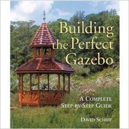 9781579906313: BUILDING THE PERFECT GAZEBO