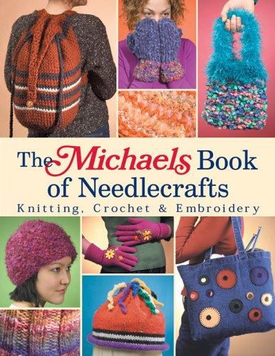 The Michaels Book of Needlecrafts: Lark Books