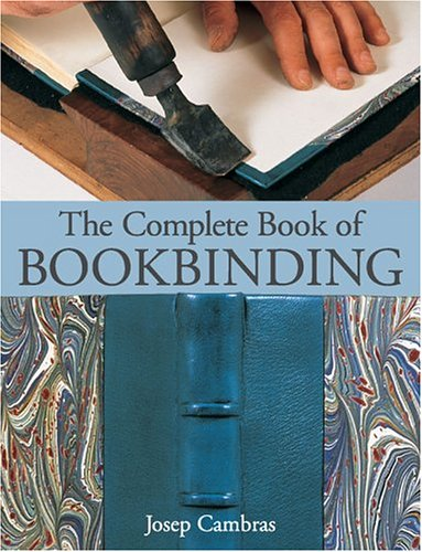 The Complete Book of Bookbinding: Josep Cambras