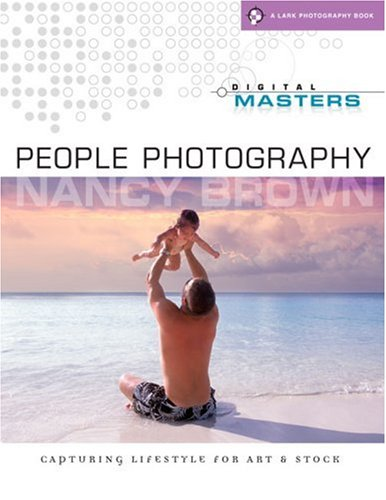 9781579906627: Digital Masters: People Photography: Capturing Lifestyle for Art & Stock (A Lark Photography Book)