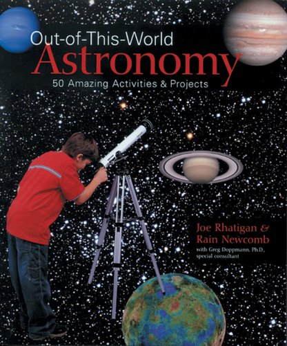 Out-of-This-World Astronomy (9781579906757) by Joe Rhatigan; Rain Newcomb; Greg Doppmann