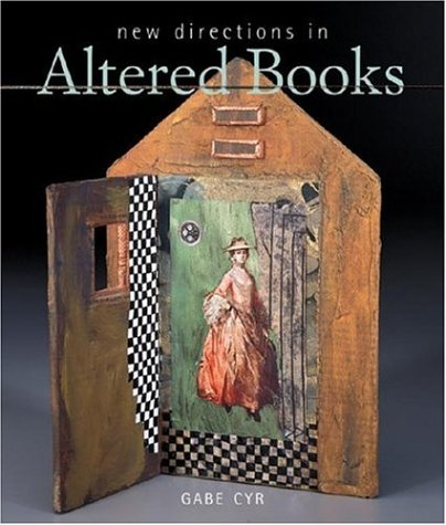 New Directions in Altered Books 9781579906948 New Directions in Altered Books