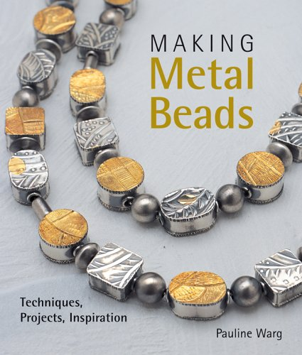 9781579907129: Making Metal Beads: Techniques, Projects, Inspiration (Lark Jewelry Books)