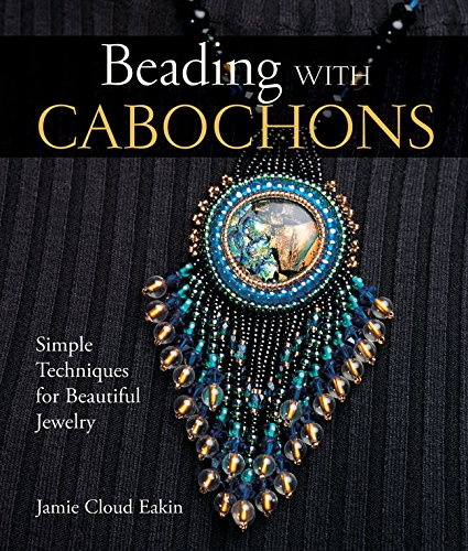 9781579907181: Beading with Cabochons: Simple Techniques for Beautiful Jewelry (Lark Jewelry Books)
