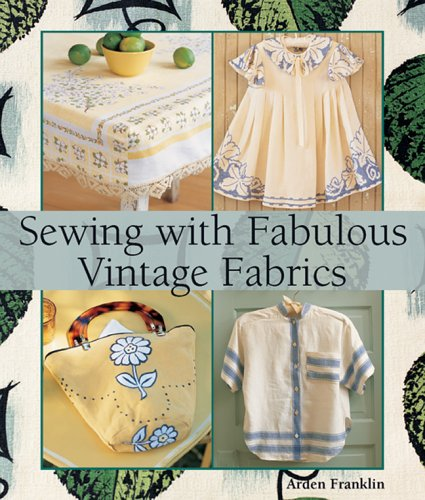9781579907426: Sewing with Fabulous Vintage Fabrics
