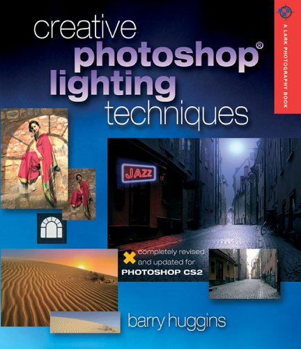 9781579907600: Creative Photoshop Lighting Techniques, Revised and Updated (A Lark Photography Book)