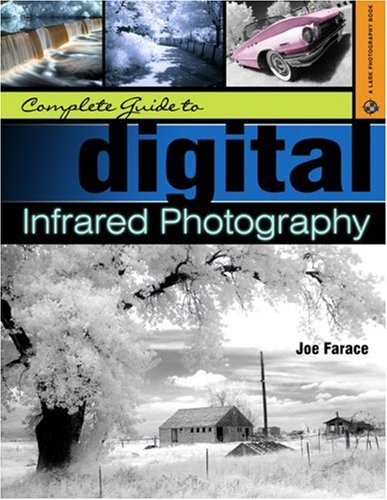 9781579907723: Complete Guide to Digital Infrared Photography