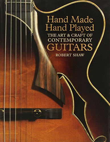 9781579907877: Hand Made, Hand Played: The Art and Craft of Contemporary Guitars
