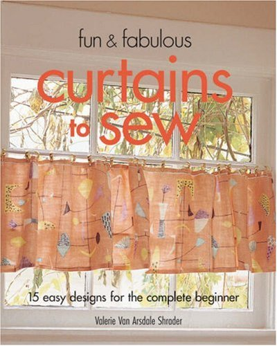 9781579907945: Fun & Fabulous Curtains to Sew: 15 Easy Designs for the Complete Beginner