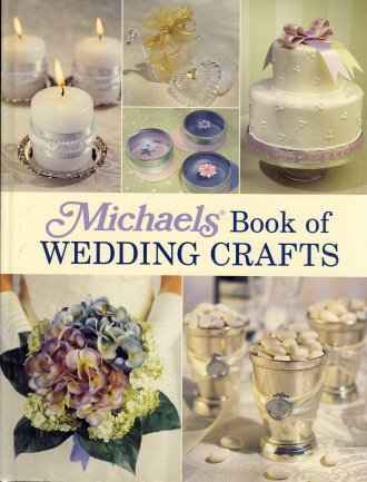 9781579908072: Michaels Book of Wedding Crafts