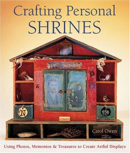 9781579908119: Crafting Personal Shrines: Using Photos, Mementos & Treasures to Create Artful Displays