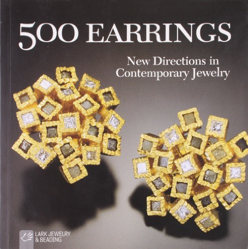 9781579908232: 500 Earrings: New Directions in Contemporary Jewelry (Lark Jewellery)