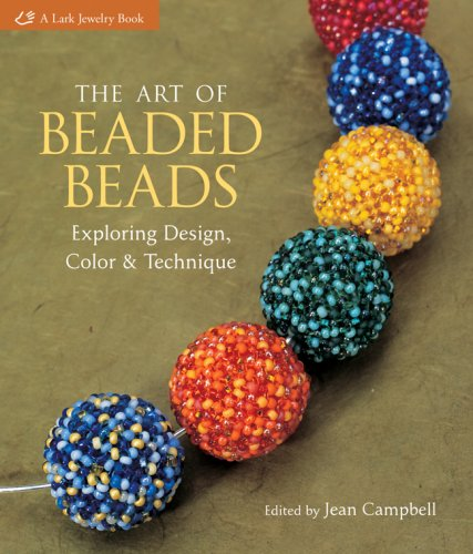 9781579908256: The Art of Beaded Beads: Exploring Design, Color & Technique