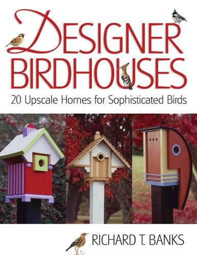 9781579908348: Designer Birdhouses: 20 Upscale Homes for Sophisticated Birds