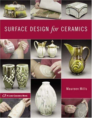 Surface Design for Ceramics (A Lark Ceramics Book): Mills, Maureen
