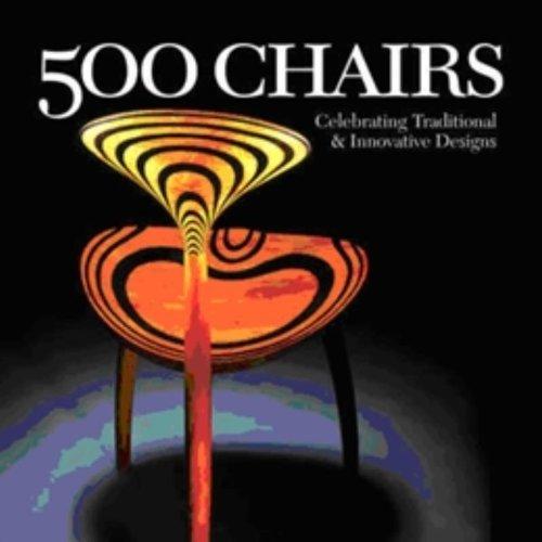 500 Chairs: Celebrating Traditional & Innovative Designs (500 Series): Hemachandra, Ray; Nutt, ...