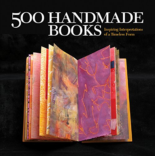 500 Handmade Books: Inspiring Interpretations of a Timeless Form: Steve Miller