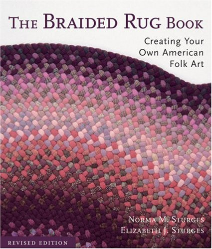 9781579908805: The Braided Rug Book: Creating Your Own American Folk Art